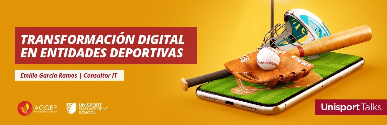 Transformación Digital en Entidades Deportivas - Unisport Talks